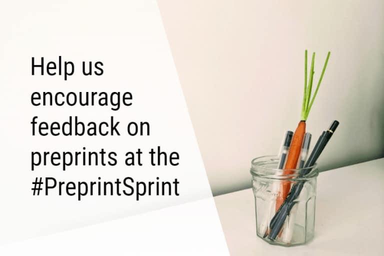 Help us encourage feedback on preprints at the preprint sprint